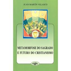 Metamorfose do sagrado e futuro do cristianismo