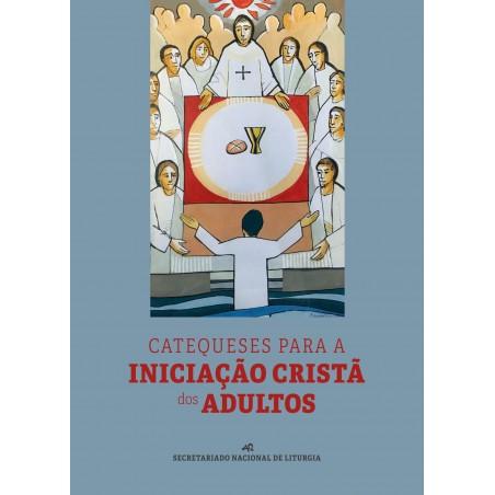 Catequeses para a Iniciação Cristã dos Adultos