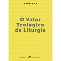 O Valor Teológico da Liturgia