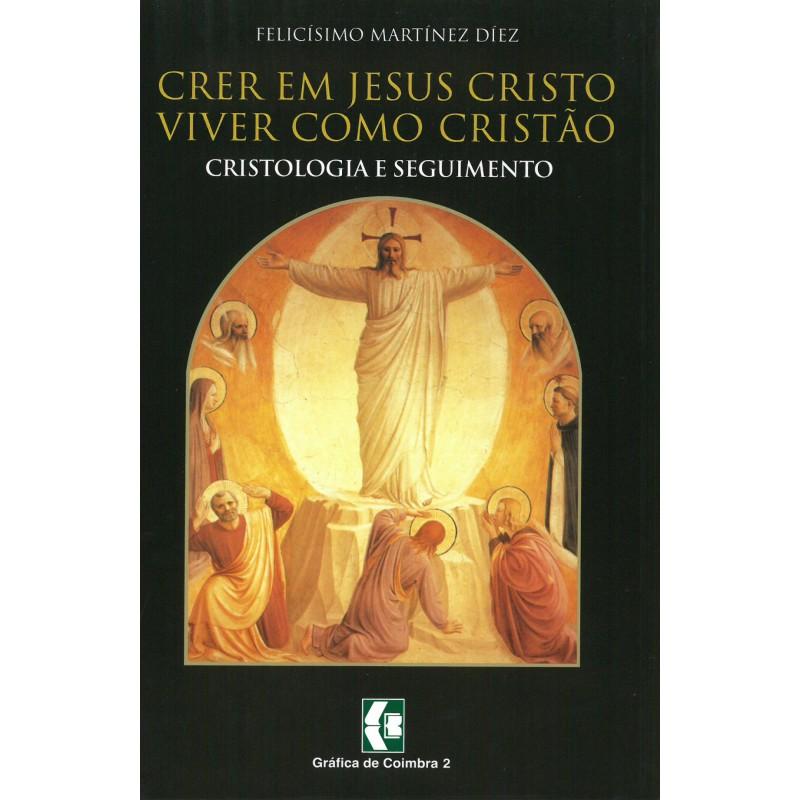 Crer Jesus Cristo, viver como Cristãos