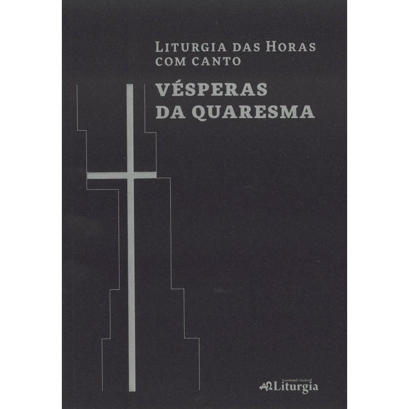 Liturgia das Horas com canto: Vésperas da Quaresma