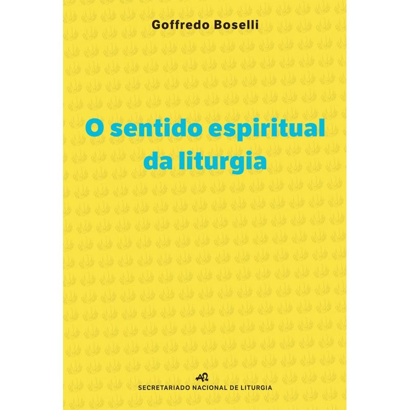 O sentido espiritual da liturgia