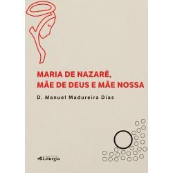 Maria de Nazaré, Mãe de...