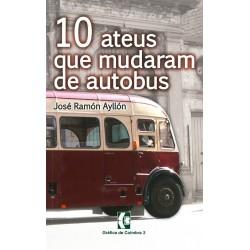 10 Ateus que mudaram de autobus