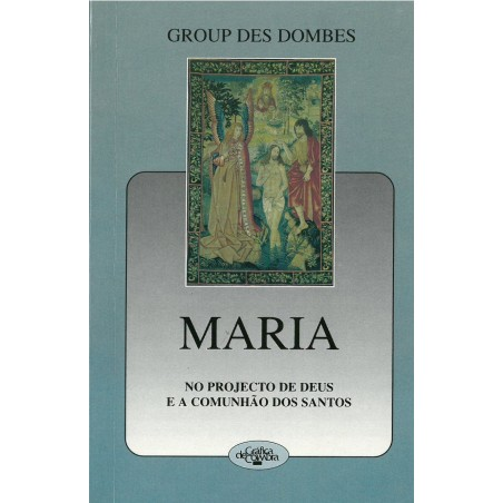 Maria no projecto de deus e a comunhão dos santos – I