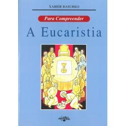 Para compreender: A Eucaristia