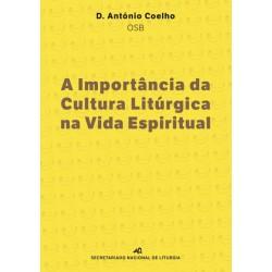 A Importância da Cultura Litúrgica na Vida Espiritual