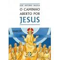 O caminho aberto por jesus – Ano B (Mc)